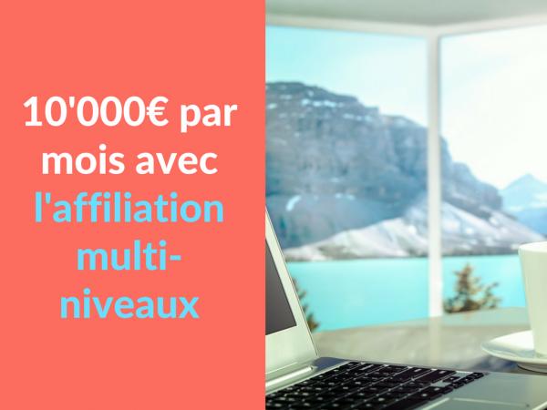 Miniature - 10'000 euros par mois avec l'affiliation multi-niveaux