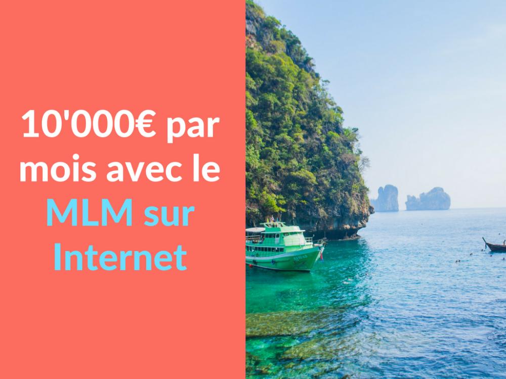 Miniature - 10'000 euros par mois avec le MLM sur Internet