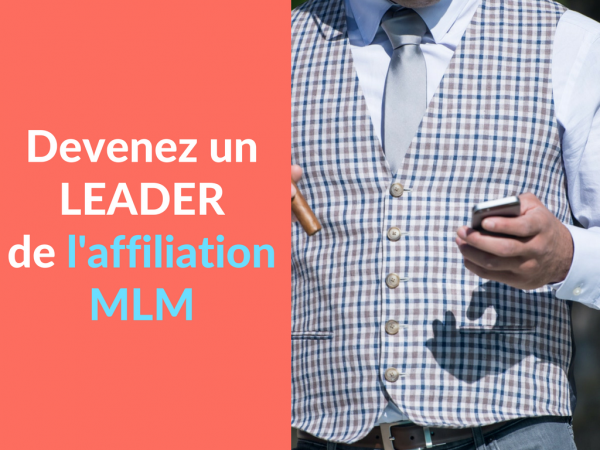 Miniature - Devenez un leader de l'affiliation MLM