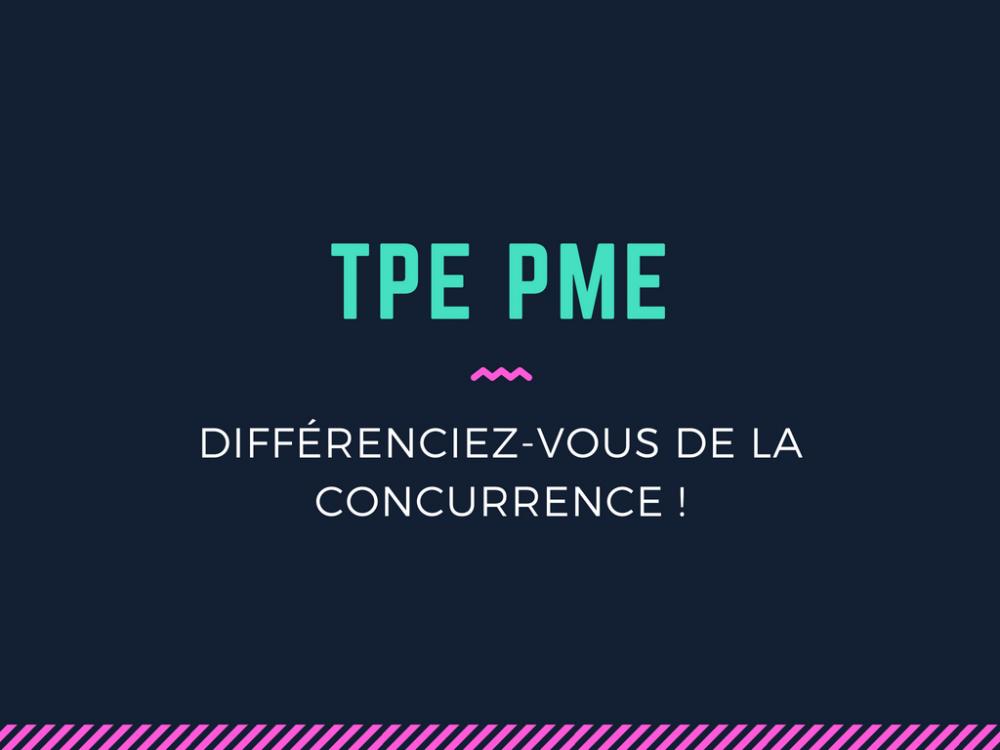 TPE PME Differenciez-vous de la concurrence