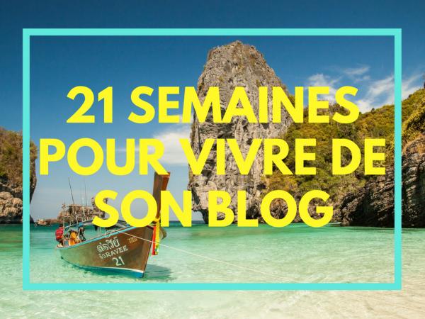 Miniature - 21 semaines pour vivre de son blog