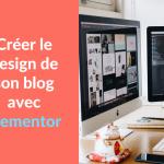Creer design blog avec Elementor